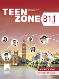 Teen Zone B1.1. Английски език за 11. и 12. клас