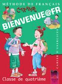 BIENVENUE@FR. Methode de francais. Classe de quatrieme. Cahier d'exercises. Тетрадка по френски език за 4. клас